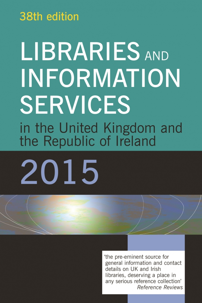 Jacket Image For: Libraries and Information Services in the United Kingdom and the Republic of Ireland 2015