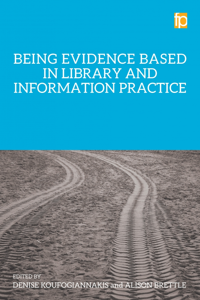Jacket Image For: Being Evidence Based in Library and Information Practice