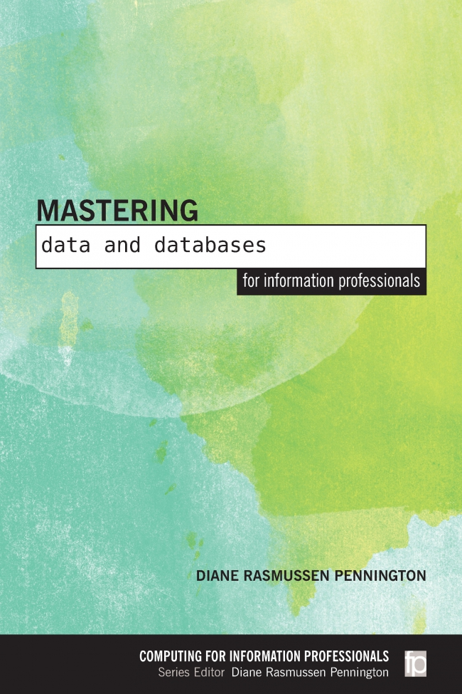 Jacket Image For: Mastering Data and Databases for Information Professionals
