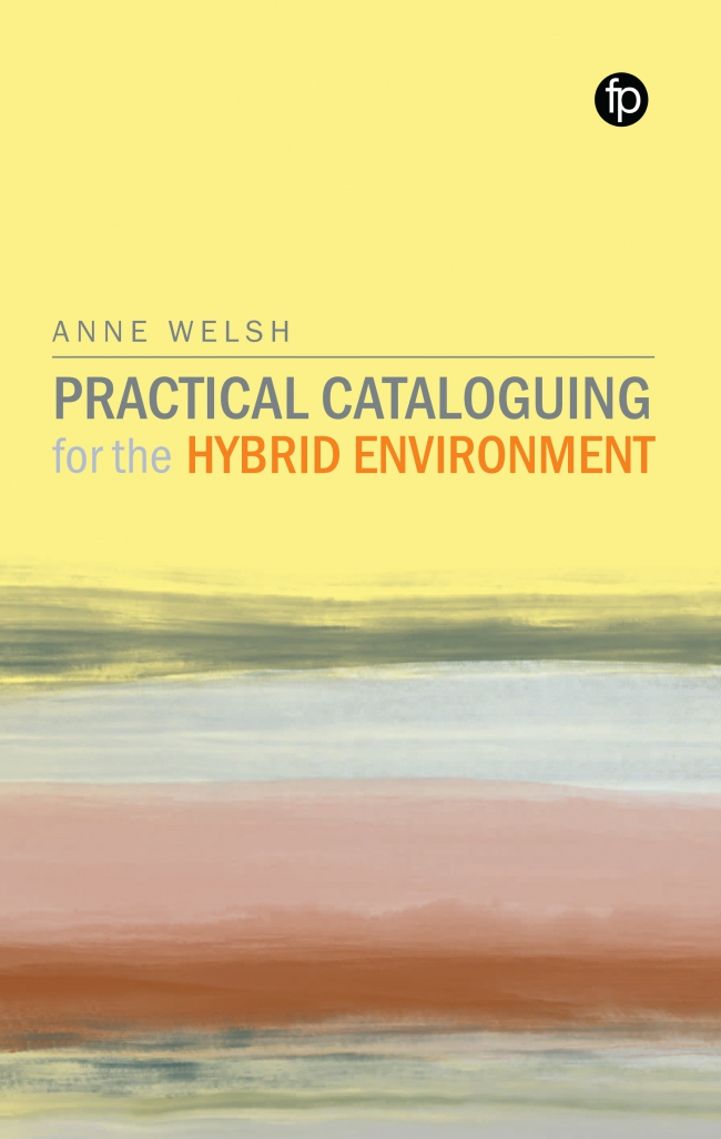Jacket Image For: Practical Cataloguing for the Hybrid Environment