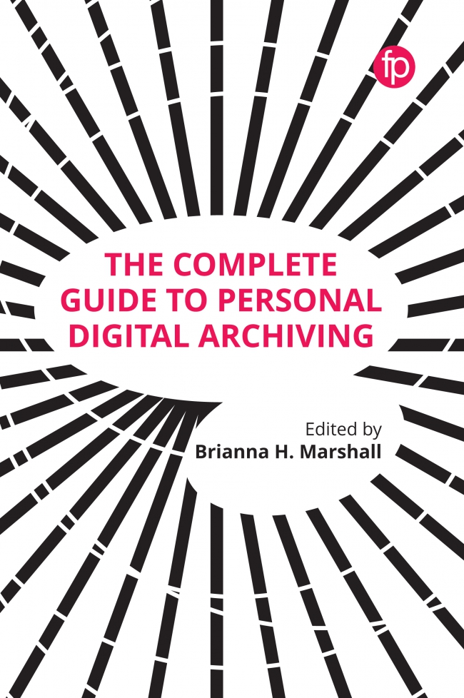 Jacket Image For: The Complete Guide to Personal Digital Archiving