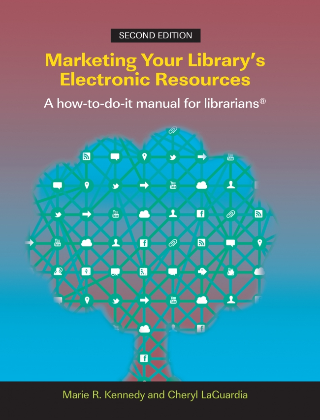 Jacket Image For: Marketing Your Library's Electronic Resources