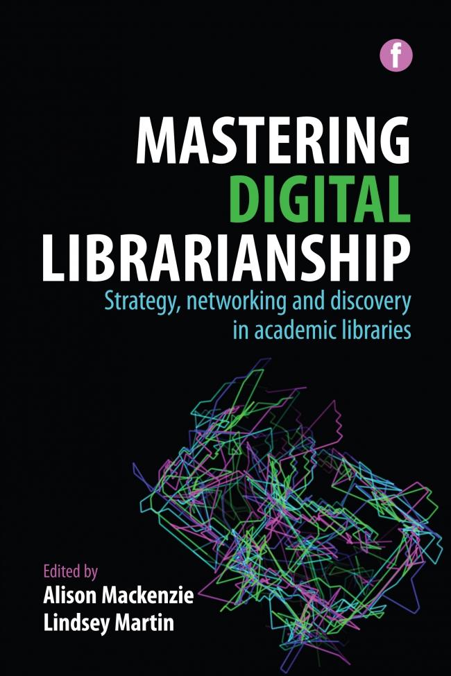 Jacket Image For: Mastering Digital Librarianship