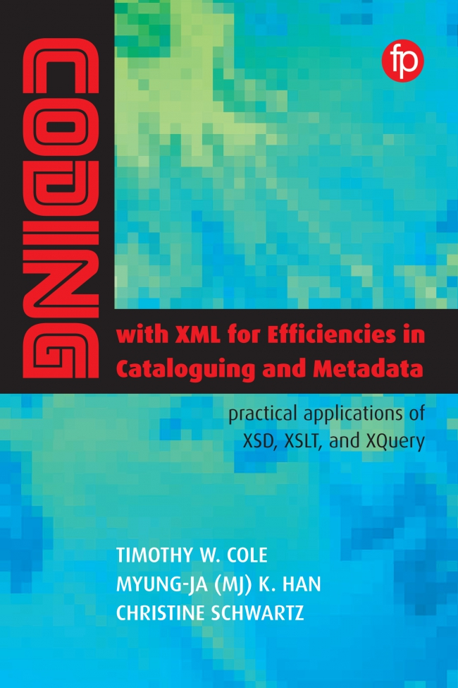 Jacket Image For: Coding with XML for Efficiencies in Cataloging and Metadata