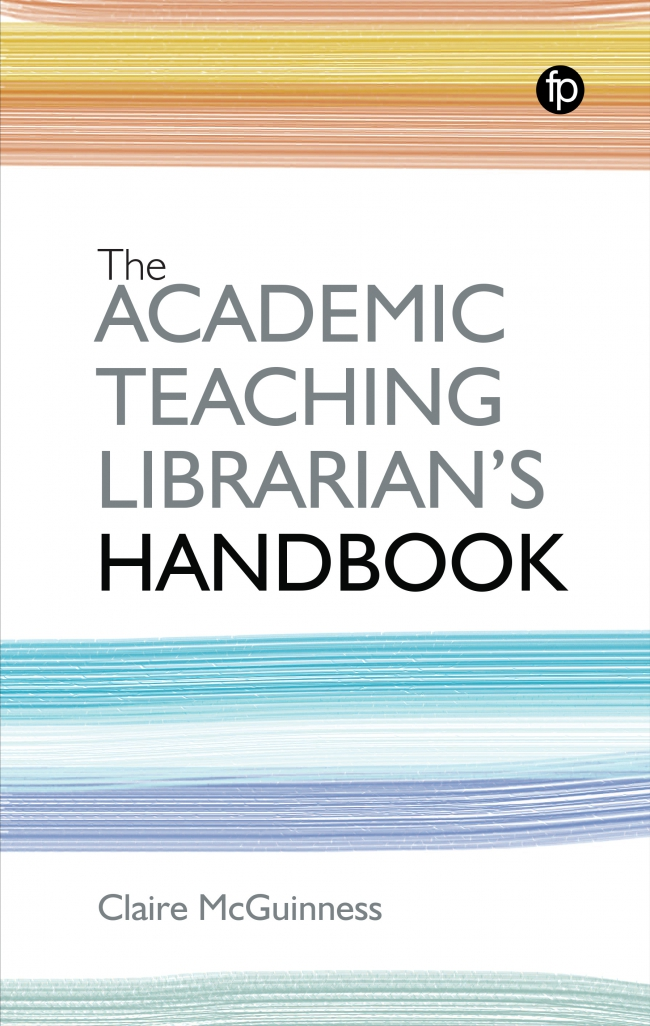 Jacket Image For: The Academic Teaching Librarian's Handbook
