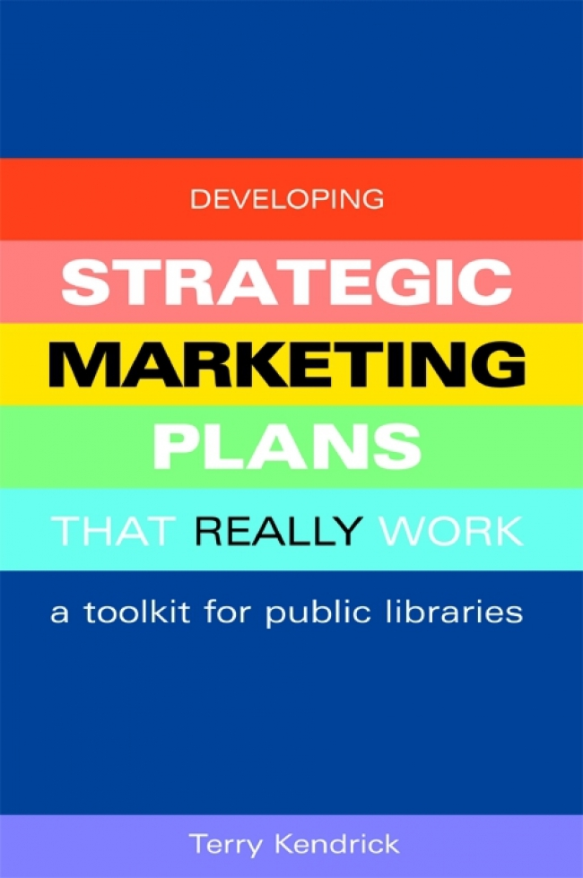 Jacket Image For: Developing Strategic Marketing Plans That Really Work