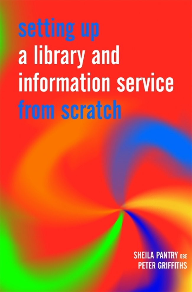 Jacket Image For: Setting Up a Library and Information Service from Scratch