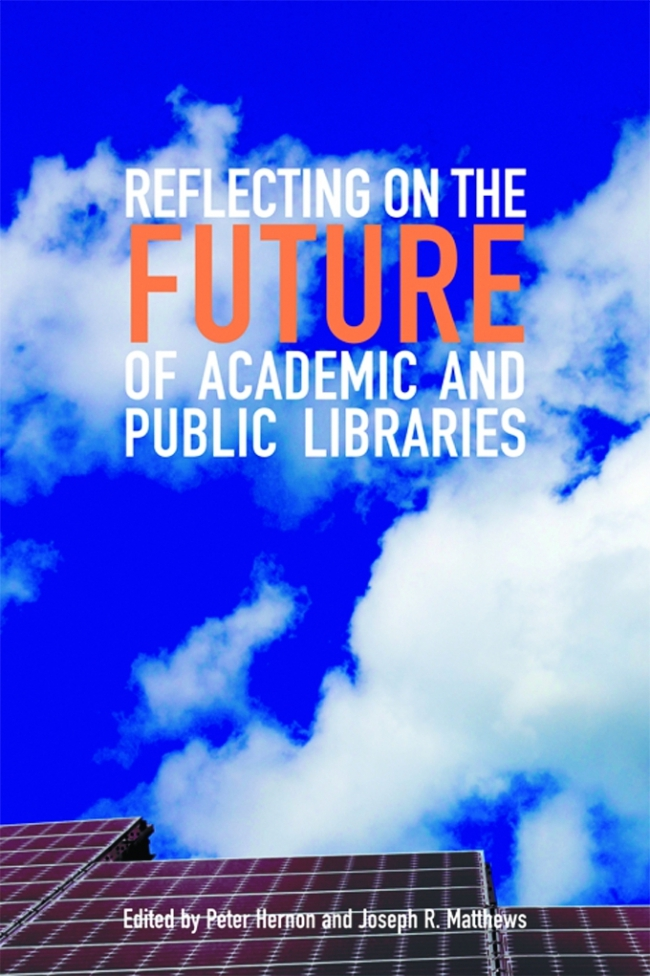 Jacket Image For: Reflecting on the Future of Academic and Public Libraries