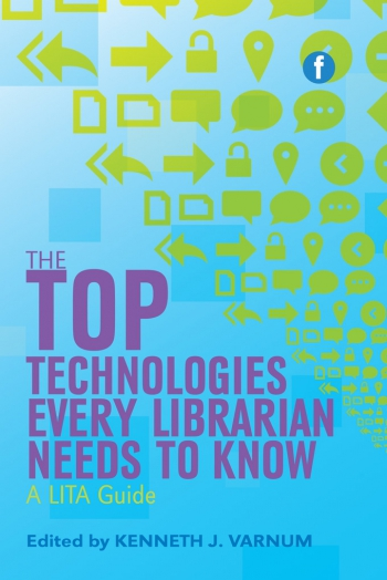 Jacket image for The Top Technologies Every Librarian Needs to Know