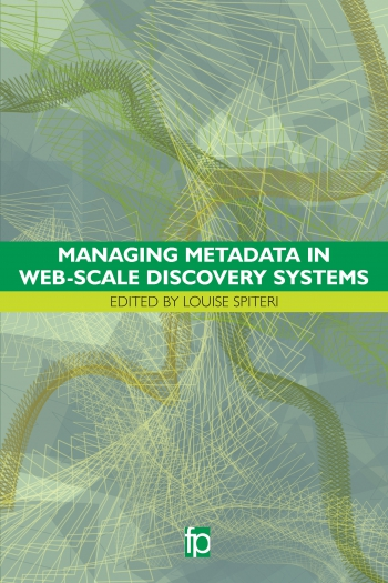 Jacket image for Managing Metadata in Web-scale Discovery Systems