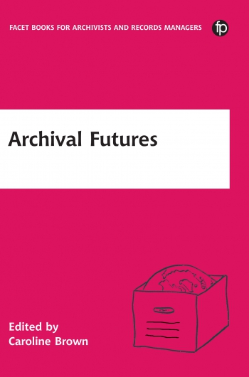 Jacket image for Archival Futures