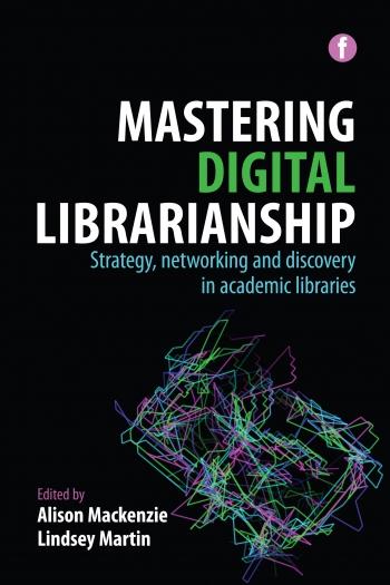 Jacket image for Mastering Digital Librarianship