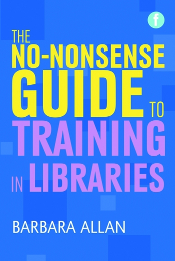 Jacket image for The No-nonsense Guide to Training in Libraries