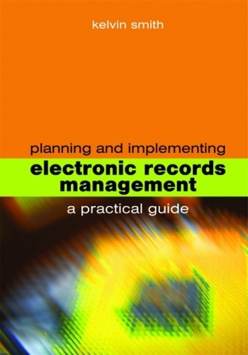 Jacket image for Planning and Implementing Electronic Records Management