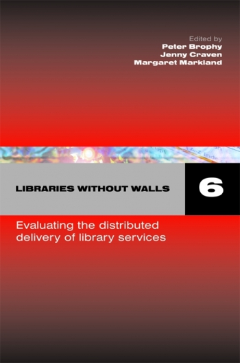 Jacket image for Libraries Without Walls 6