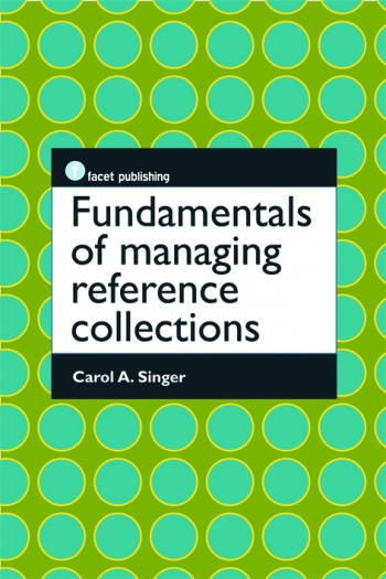 Jacket image for Fundamentals of Managing Reference Collections