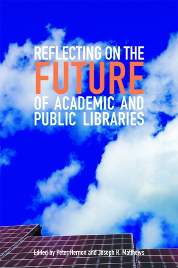 Jacket image for Reflecting on the Future of Academic and Public Libraries